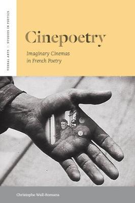 Cinepoetry: Imaginary Cinemas in French Poetry - Verbal Arts: Studies in Poetics (Paperback)