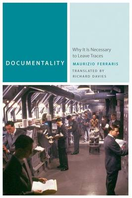 Documentality: Why It Is Necessary to Leave Traces - Commonalities (Hardback)