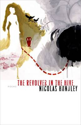 The Revolver in the Hive - Poets Out Loud (Paperback)