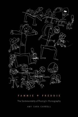Fannie + Freddie: The Sentimentality of Post-9/11 Pornography - Poets Out Loud (Hardback)