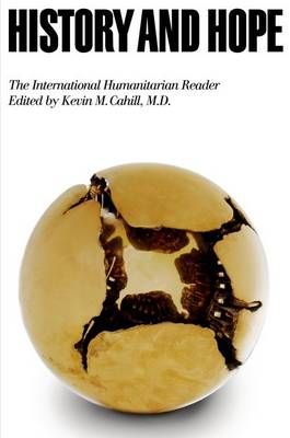 History and Hope: The International Humanitarian Reader - International Humanitarian Affairs (Hardback)