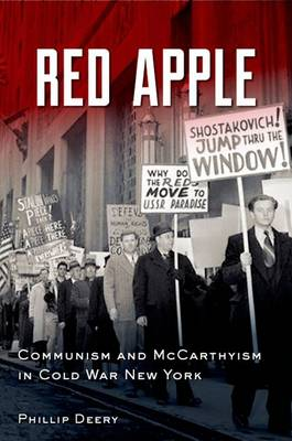 Red Apple: Communism and McCarthyism in Cold War New York (Hardback)