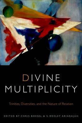 Divine Multiplicity: Trinities, Diversities, and the Nature of Relation - Transdisciplinary Theological Colloquia (Hardback)