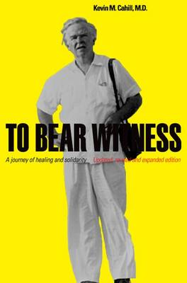 To Bear Witness: A Journey of Healing and Solidarity - International Humanitarian Affairs (Paperback)