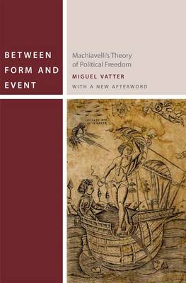 Between Form and Event: Machiavelli's Theory of Political Freedom - Commonalities (Paperback)