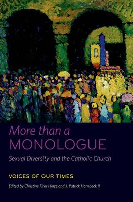 More than a Monologue: Sexual Diversity and the Catholic Church: Voices of Our Times - Catholic Practice in North America (Hardback)