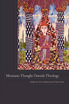 Messianic Thought Outside Theology (Paperback)