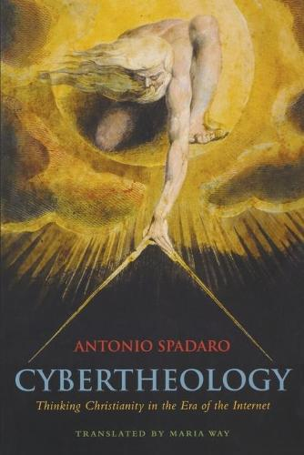Cybertheology: Thinking Christianity in the Era of the Internet (Paperback)