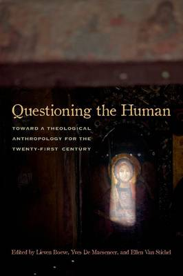 Questioning the Human: Toward a Theological Anthropology for the Twenty-First Century (Hardback)