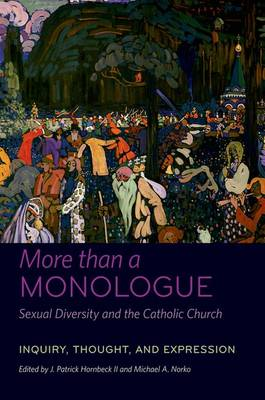 More than a Monologue: Sexual Diversity and the Catholic Church: Inquiry, Thought, and Expression - Catholic Practice in North America (Hardback)
