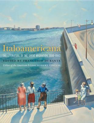 Italoamericana: The Literature of the Great Migration, 1880-1943 (Hardback)