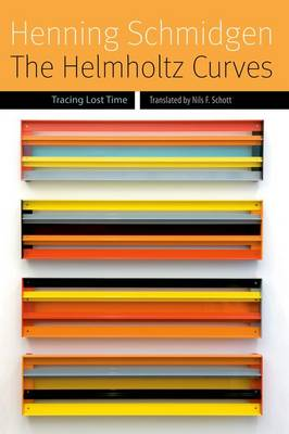 The Helmholtz Curves: Tracing Lost Time - Forms of Living (Hardback)