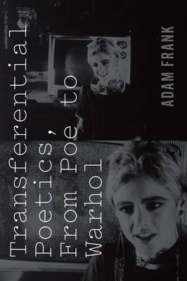Transferential Poetics, from Poe to Warhol (Paperback)