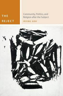 The Reject: Community, Politics, and Religion after the Subject - Commonalities (Hardback)