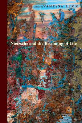 Nietzsche and the Becoming of Life - Perspectives in Continental Philosophy (Hardback)