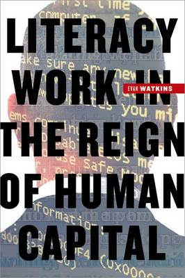 Literacy Work in the Reign of Human Capital (Paperback)