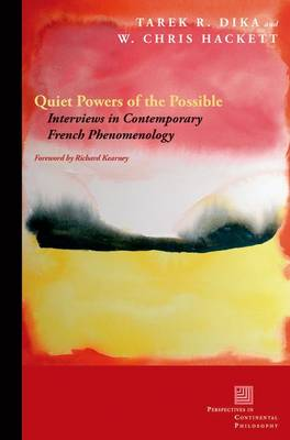 Quiet Powers of the Possible: Interviews in Contemporary French Phenomenology - Perspectives in Continental Philosophy (Hardback)