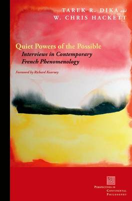 Quiet Powers of the Possible: Interviews in Contemporary French Phenomenology - Perspectives in Continental Philosophy (Paperback)