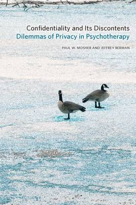 Confidentiality and Its Discontents: Dilemmas of Privacy in Psychotherapy - Psychoanalytic Interventions (Paperback)