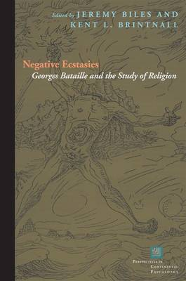 Negative Ecstasies: Georges Bataille and the Study of Religion - Perspectives in Continental Philosophy (Hardback)