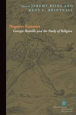 Negative Ecstasies: Georges Bataille and the Study of Religion - Perspectives in Continental Philosophy (Paperback)