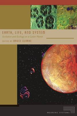 Earth, Life, and System: Evolution and Ecology on a Gaian Planet - Meaning Systems (Hardback)