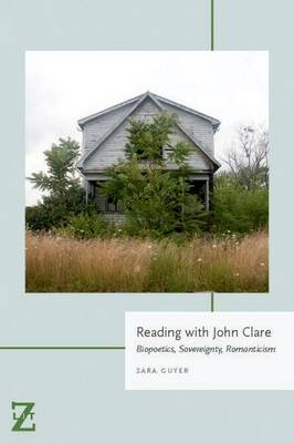 Reading with John Clare: Biopoetics, Sovereignty, Romanticism - Lit Z (Paperback)