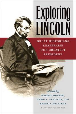 Exploring Lincoln: Great Historians Reappraise Our Greatest President - The North's Civil War (Hardback)