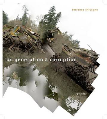 On Generation & Corruption: Poems - Poets Out Loud (Hardback)