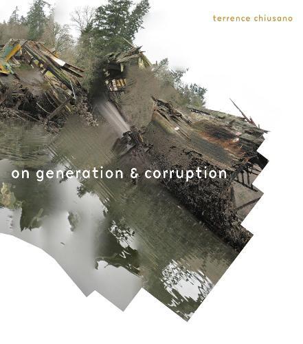 On Generation & Corruption: Poems - Poets Out Loud (Paperback)