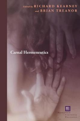 Carnal Hermeneutics - Perspectives in Continental Philosophy (Paperback)