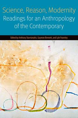 Science, Reason, Modernity: Readings for an Anthropology of the Contemporary - Forms of Living (Paperback)