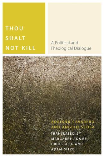 Thou Shalt Not Kill: A Political and Theological Dialogue - Commonalities (Hardback)