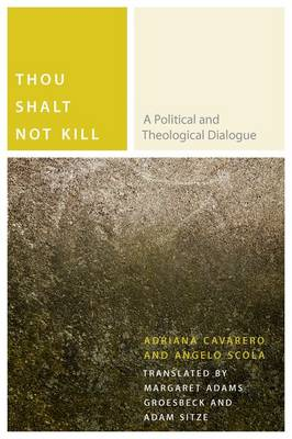 Thou Shalt Not Kill: A Political and Theological Dialogue - Commonalities (Paperback)