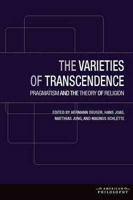 The Varieties of Transcendence: Pragmatism and the Theory of Religion - American Philosophy (Hardback)