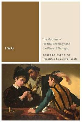 Two: The Machine of Political Theology and the Place of Thought - Commonalities (Hardback)
