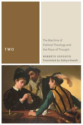 Two: The Machine of Political Theology and the Place of Thought - Commonalities (Paperback)