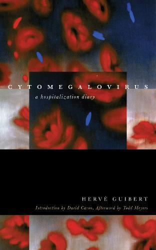 Cytomegalovirus: A Hospitalization Diary - Forms of Living (Hardback)