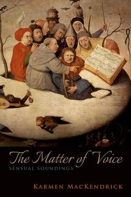 The Matter of Voice: Sensual Soundings (Paperback)