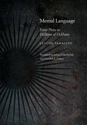 Mental Language: From Plato to William of Ockham - Medieval Philosophy: Texts and Studies (Hardback)