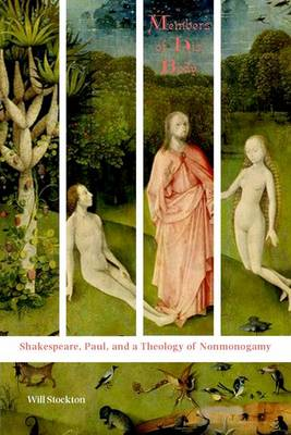 Members of His Body: Shakespeare, Paul, and a Theology of Nonmonogamy (Paperback)