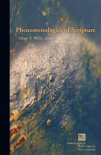Phenomenologies of Scripture - Perspectives in Continental Philosophy (Hardback)