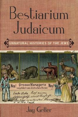 Bestiarium Judaicum: Unnatural Histories of the Jews (Hardback)