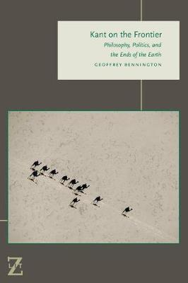 Kant on the Frontier: Philosophy, Politics, and the Ends of the Earth - Lit Z (Hardback)