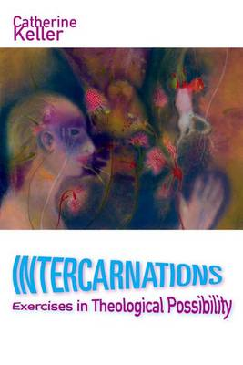 Intercarnations: Exercises in Theological Possibility (Paperback)