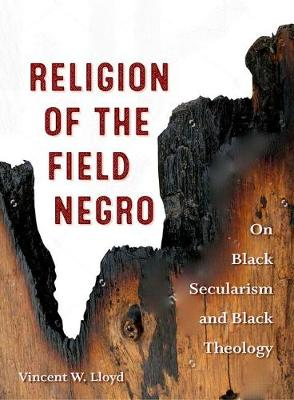 Religion of the Field Negro: On Black Secularism and Black Theology (Paperback)