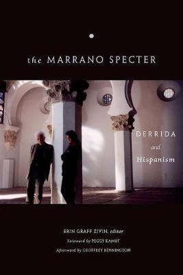 The Marrano Specter: Derrida and Hispanism (Hardback)