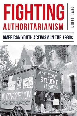 Fighting Authoritarianism: American Youth Activism in the 1930s (Paperback)