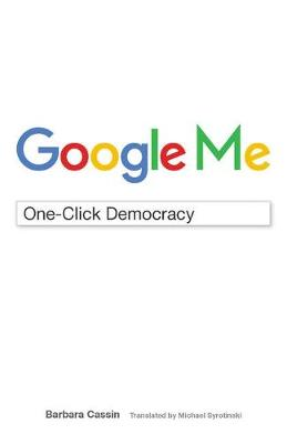 Google Me: One-Click Democracy - Meaning Systems (Paperback)
