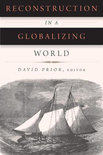 Reconstruction in a Globalizing World - Reconstructing America (Hardback)